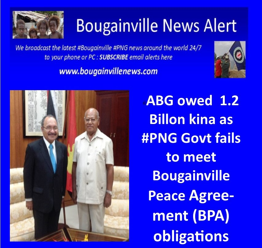 Bougainville News Abg Owed 12 Billon Kina As Png Government